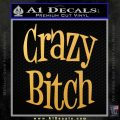 Crazy Bitch Decal Sticker Gold Vinyl 120x120