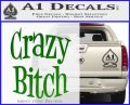 Crazy Bitch Decal Sticker Green Vinyl Logo 120x97