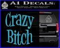 Crazy Bitch Decal Sticker Light Blue Vinyl 120x97