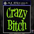 Crazy Bitch Decal Sticker Lime Green Vinyl 120x120