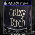 Crazy Bitch Decal Sticker Metallic Silver Emblem 120x120