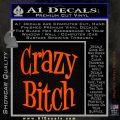 Crazy Bitch Decal Sticker Orange Emblem 120x120