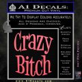 Crazy Bitch Decal Sticker Pink Emblem 120x120