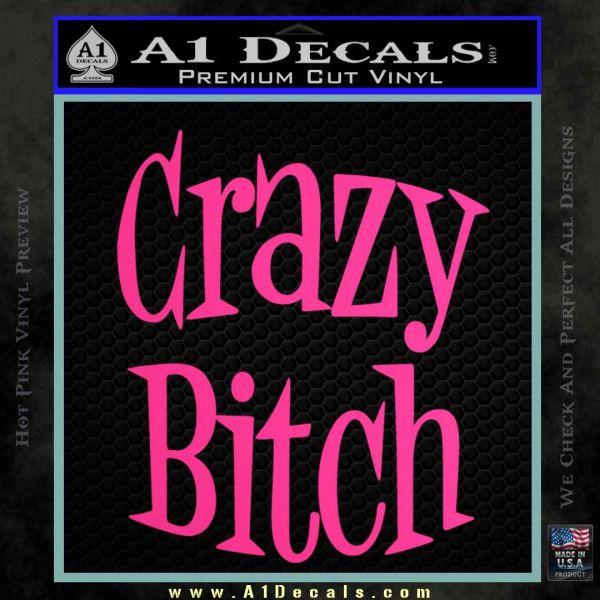 Crazy Bitch Decal Sticker Pink Hot Vinyl