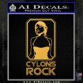 Cylons Rock Bsg Battlestar Galactica D1 Decal Sticker Gold Vinyl 120x120