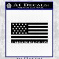 Free Because Of The Brave Decal Sticker Black Vinyl 120x120