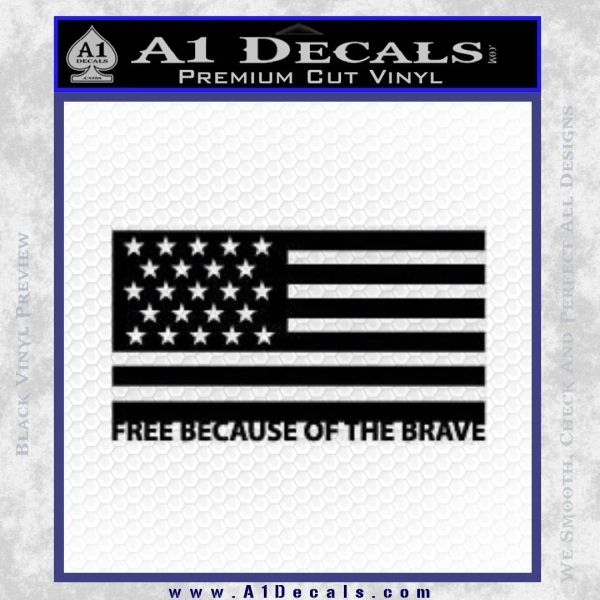 Free Because Of The Brave Decal Sticker Black Vinyl