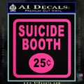 Futurama Suicide Booth Sign Decal Sticker Pink Hot Vinyl 120x120