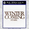 Game Of Thrones Decal Sticker Winter Is Coming BROWN Vinyl 120x120