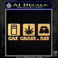 Gas Grass or Ass Decal Sticker Gold Vinyl 120x120