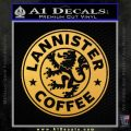 Lanister Coffee Game Of Thrones Starbucks Decal Sticker Gold Vinyl 120x120