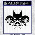 Powerpuff Girls Justice League Final Decal Sticker Black Vinyl 120x120