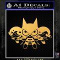 Powerpuff Girls Justice League Final Decal Sticker Gold Vinyl 120x120
