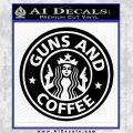 Starbucks Guns and Coffee Decal Sticker Black Vinyl 120x120