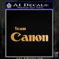 Team Canon D1 Decal Sticker Gold Metallic Vinyl 120x120