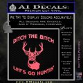 Ditch The Bitch Lets Go Hunting Decal Sticker Pink Emblem 120x120