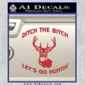 Ditch The Bitch Lets Go Hunting Decal Sticker Red 120x120