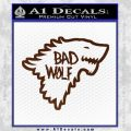 Doctor Who Bad Wolf House Of Stark Game Of Thrones D2 Decal Sticker BROWN Vinyl 120x120