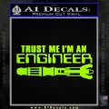Doctor Who Trust Me Im An Engineer Decal Sticker Lime Green Vinyl 120x120
