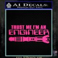 Doctor Who Trust Me Im An Engineer Decal Sticker Pink Hot Vinyl 120x120