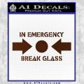 In Emergency Break Glass Decal Sticker BROWN Vinyl 120x120