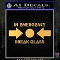 In Emergency Break Glass Decal Sticker Gold Vinyl 120x120