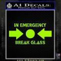In Emergency Break Glass Decal Sticker Lime Green Vinyl 120x120