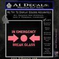 In Emergency Break Glass Decal Sticker Pink Emblem 120x120