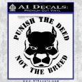 Pitbull CR Decal Sticker Blame The Deed Not The Breed Black Vinyl 120x120