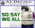 BSG So Say We All Decal Sticker Battle Star Galactica Green Vinyl Logo 120x97