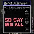 BSG So Say We All Decal Sticker Battle Star Galactica Pink Emblem 120x120