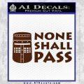 Black Knight None Shall Pass Monty Python Decal Sticker BROWN Vinyl 120x120