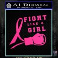 Fight Like A Girl Cancer Awareness Decal Sticker Pink Hot Vinyl 120x120