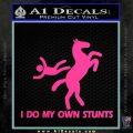 I Do My Own Stunts Decal Sticker Pink Hot Vinyl 120x120