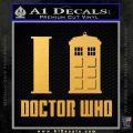 I TARDIS Doctor Who Decal Sticker Gold Vinyl 120x120