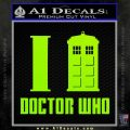 I TARDIS Doctor Who Decal Sticker Lime Green Vinyl 120x120