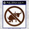 No Bull Shit Decal Sticker BROWN Vinyl 120x120
