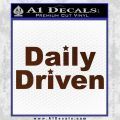 Daily Driven Decal Sticker BROWN Vinyl 120x120