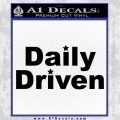 Daily Driven Decal Sticker Black Vinyl 120x120