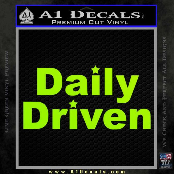 Daily Driven Decal Sticker Lime Green Vinyl