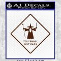 Lord of the Rings You Shall Not Pass Decal Sticker BROWN Vinyl 120x120