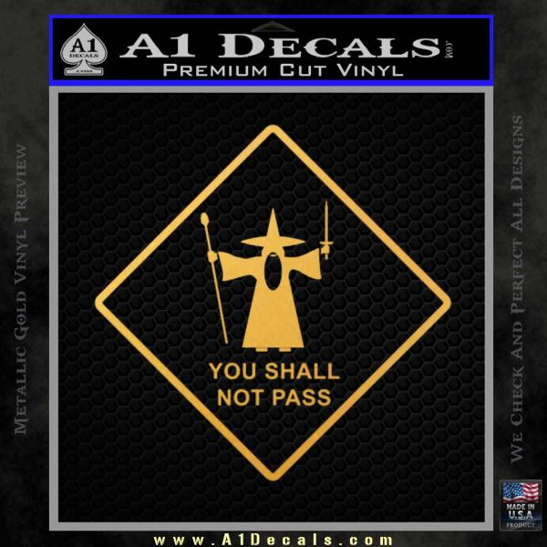 Lord of the Rings You Shall Not Pass Decal Sticker Gold Vinyl