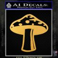 Mushroom Shroom Decal Sticker Gold Vinyl 120x120