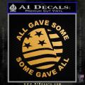 Some Gave All Decal Sticker Gold Metallic Vinyl 120x120