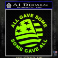 Some Gave All Decal Sticker Neon Green Vinyl 120x120