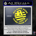 Some Gave All Decal Sticker Yellow Vinyl 120x120