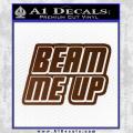 Star Trek Beam Me Up Decal Sticker Brown Vinyl 120x120