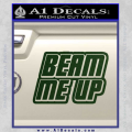 Star Trek Beam Me Up Decal Sticker Dark Green Vinyl 120x120