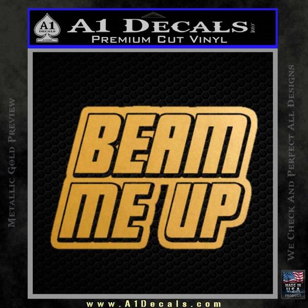 Star Trek Beam Me Up Decal Sticker Gold Metallic Vinyl