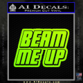 Star Trek Beam Me Up Decal Sticker Neon Green Vinyl 120x120